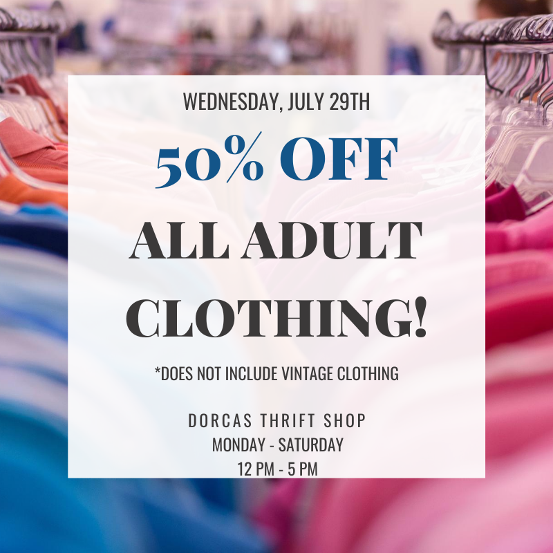 7/29/2020 Sale:  ALL Adult Clothing is 50% OFF!  *does not include vintage clothing*