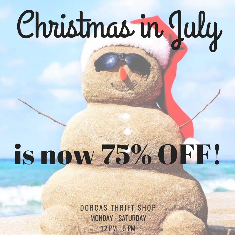 Christmas in July will be 75% OFF starting 7/30! Make sure you stop by the last 2 days of July to pick up some Christmas items - it's the best deal in town!